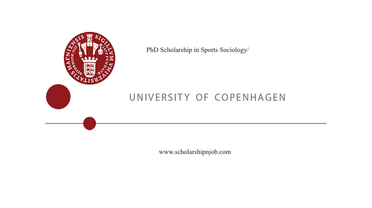 Fully Funded PhD Scholarship in Sports Sociology/Policy - University of Copenhagen, Denmark