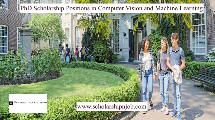 Fully Funded PhD Scholarships in Computer Vision and Machine Learning - University of Amsterdam, Netherlands