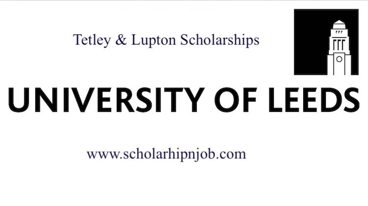 Funded Tetley & Lupton Scholarships 2021 - University of Leeds, United Kingdom