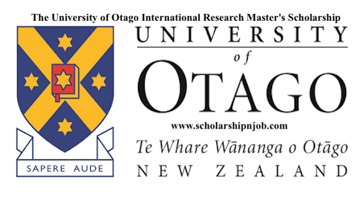 Fully Funded University of Otago International Research Master's Scholarships - New Zealand