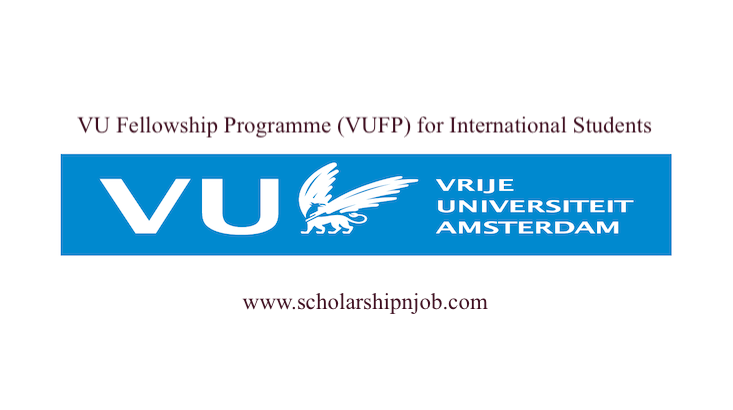 VU Fellowship Programme (VUFP) for International Students - Vrije Universiteit Amsterdam, Netherlands